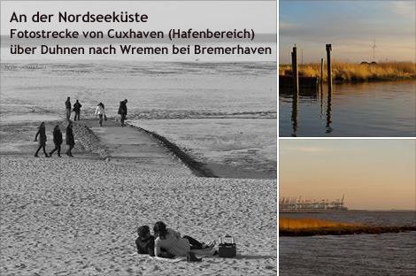 An der Nordseeküste – Fotostrecke von Cuxhaven (Hafenbereich) über Duhnen nach Wremen bei Bremerhaven